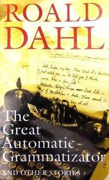 the great automatic grammatizator – Roald Dahl