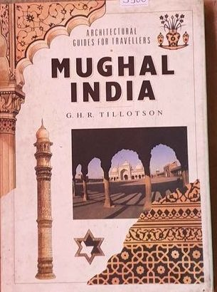 Architectural Guides For Travellers Mughal India