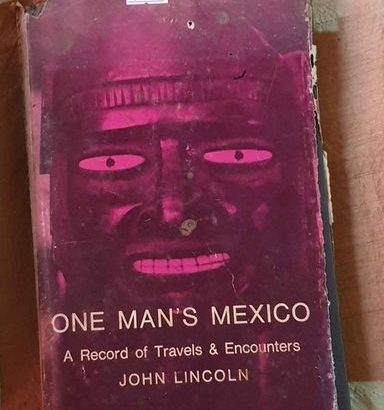 One Man's Mexico A Record Of Travels & Encounters S