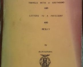 Travels With A Greyhound And Letters To A President